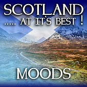 Play & Download Scotland...at it's Best!: Moods by Various Artists | Napster