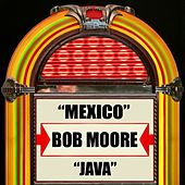 Play & Download Mexico / Java by Bob Moore | Napster