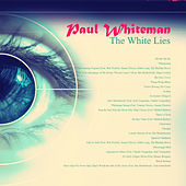 The White Lies by Paul Whiteman