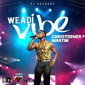 Play & Download We A Di Vibe - Single by Christopher Martin | Napster
