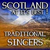 Play & Download Scotland...at it's Best!: Traditional Singers by Various Artists | Napster
