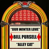 Play & Download Our Winter Love / Alley Cat by Bill Pursell | Napster