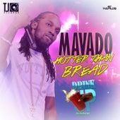 Hotta Than Bread - Single by Mavado