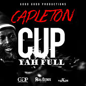 Cup Yah Full - Single by Capleton