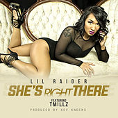 Play & Download She's Right There by Lil Raider | Napster