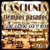 Play & Download Canciones de Tiempos Pasados: Los Años 40 y 50, Vol. 6 by Various Artists | Napster