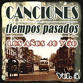 Play & Download Canciones de Tiempos Pasados: Los Años 40 y 50, Vol. 5 by Various Artists | Napster