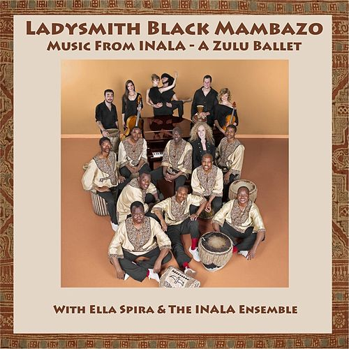 Play & Download Music From Inala: A Zulu Ballet by Ladysmith Black Mambazo | Napster