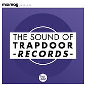 Mixmag Presents the Sound of Trapdoor Records by Various Artists