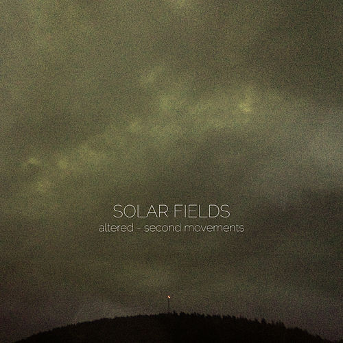 Altered - Second Movements by Solar Fields