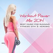 Workout Power Mix 2014 - Best Music for Running Fitness Gym & Aerobic by Various Artists