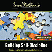 Building Self-Discipline: Isochronic Tones Brainwave Entrainment by Binaural Mind Dimension