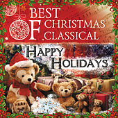 Play & Download Best Of Christmas Classical: Happy Holidays by Various Artists | Napster