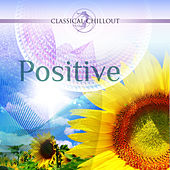 Play & Download BEST OF CLASSICAL CHILLOUT: Positive by Various Artists | Napster