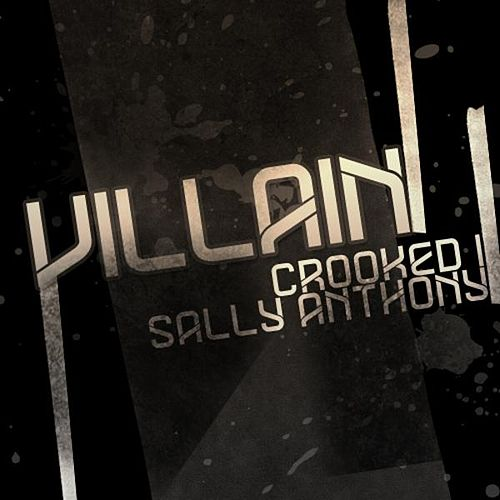 Villain (Remix) [feat. Crooked I] by Sally Anthony (1)