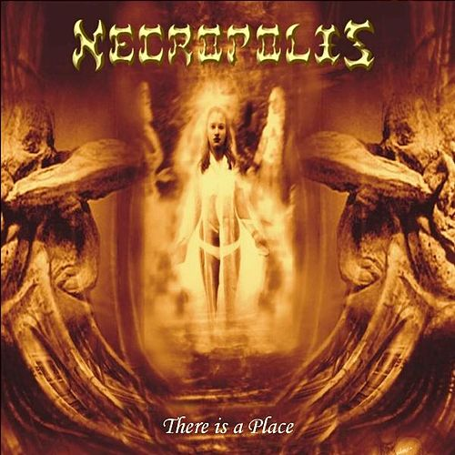 There Is a Place by Necropolis