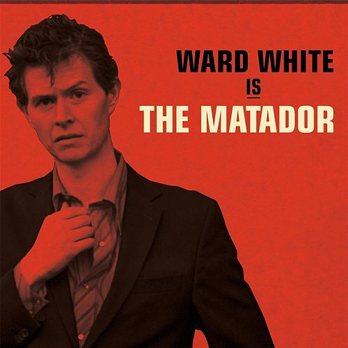 Ward White Is the Matador by Ward White