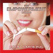 Play & Download The Empowerment Series: Stop Smoking by Mind Illumin8tion | Napster