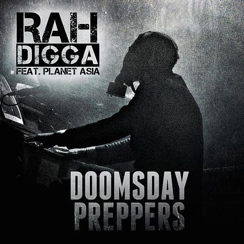 Play & Download Doomsday Preppers (feat. Planet Asia) by Rah Digga | Napster