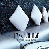 Play & Download Jazz Lounge - The Finest in Jazz Lounge by Various Artists | Napster