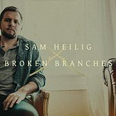 Broken Branches by Sam Heilig