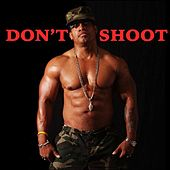 Don't Shoot by Melle Mel