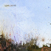 Play & Download Dust by Love Like Fire | Napster