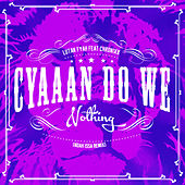 Play & Download Cyaaan Do We Nothing (Noah Issa Remix) [feat. Chronixx] -Single by Lutan Fyah | Napster