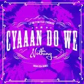 Cyaaan Do We Nothing (Noah Issa Remix) [feat. Chronixx] -Single by Lutan Fyah