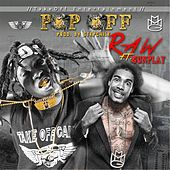 Pop Off (Radio Edit) [feat. Gunplay] by Raw
