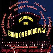 Play & Download Band on Broadway by Allentown Band (conducted by Albertus L. Meyer) | Napster