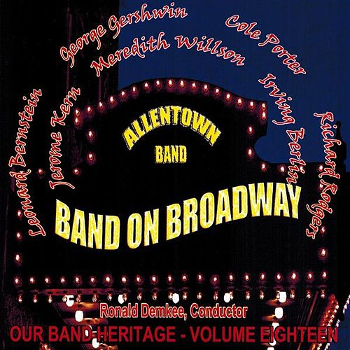 Band on Broadway by Allentown Band (conducted by Albertus L. Meyer)