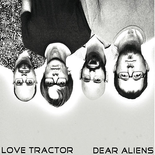 Play & Download Dear Aliens by Love Tractor | Napster