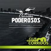 Play & Download Corridos Poderosos: Alfredito Olivas, El Tigrillo Palma, Hijos de Barron by Various Artists | Napster
