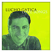 Play & Download Lucho Gatica Love Songs by Lucho Gatica | Napster