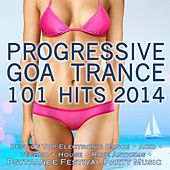 Play & Download Progressive Goa Trance 101 Hits 2014 by Various Artists | Napster