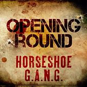 Play & Download Opening Round by Horseshoe G.A.N.G. | Napster
