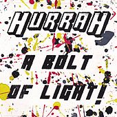 Play & Download Hurrah! a Bolt of Light! by Hurrah! A Bolt of Light! | Napster