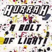 Hurrah! a Bolt of Light! by Hurrah! A Bolt of Light!