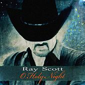 Play & Download Oh Holy Night by Ray Scott | Napster