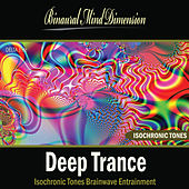Play & Download Deep Trance: Isochronic Tones Brainwave Entrainment by Binaural Mind Dimension | Napster