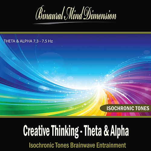 Creative Thinking: Isochronic Tones Brainwave Entrainment by Binaural Mind Dimension