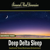 Play & Download Deep Delta Sleep: Isochronic Tones Brainwave Entrainment by Binaural Mind Dimension | Napster