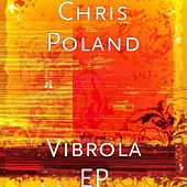 Play & Download Vibrola EP by Chris Poland | Napster