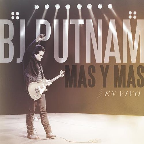 Play & Download Más Y Más (En Vivo) by BJ Putnam | Napster