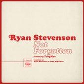 Play & Download Not Forgotten (feat. tobyMac) by Ryan Stevenson | Napster