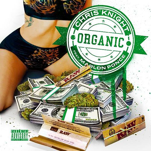 Play & Download Organic (feat. Marlon Ponce) by Chris Knight | Napster