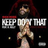 Keep Doin' That (Rich Bitch) von Rick Ross