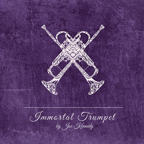 Play & Download Immortal Trumpet by Joe Kennedy | Napster