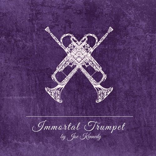 Immortal Trumpet by Joe Kennedy